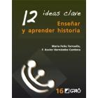12 Ideas Clave : Enseñar y aprender historia