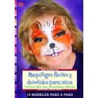Maquillajes fáciles y divertidos para niños. Carnaval, Halloween y otras fiestas infantiles. 13 modelos paso a paso