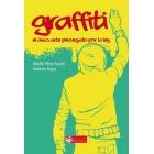 Graffiti. El único arte perseguido por la ley