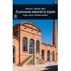 El patrimonio industrial en España. Paisajes, lugares y elementos singulares