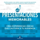 Presentaciones memorables. Cree experiencias únicas que cautiven a su audiencia