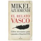 El relato vasco. Libros necesarios para entender el final de ETA