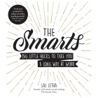 The Smarts. Big little hacks to take you a long way at work
