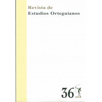 Revista de Estudios Orteguianos 36 (2018)