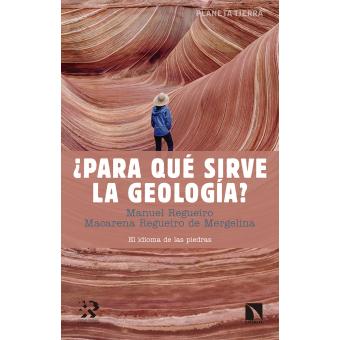 ¿Para qué sirve la geología?. El idioma de las piedras