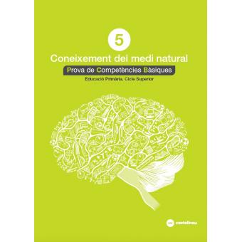 Coneixement del medi natural 5: proves competències bàsiques.Educació primària. Cicle superior