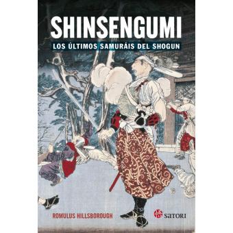 Shinsengumi. Los últimos samuráis del Shogun
