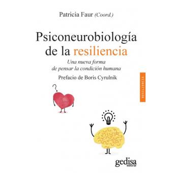 Psiconeurobiología de la resiliencia Una nueva forma de pensar la condición humana