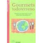Gourmets todoterreno. Manual de supervivencia para sibaritas aventureros.