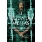 El segundo Mesías. Los templarios, la Sábana Santa de Turín y el gran secreto de la masonería
