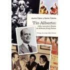 Tío Alberto: vida, secreto y fiesta de Alberto Puig Palau