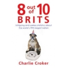 8 Out of 10 Brits: Intriguing and Useless Statistics About the World's 79th Largest Nation