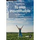 Tú eres insustituible : Este libro revela tu biografia