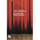 ¡Ay, Carmela! / El lector por horas
