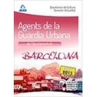 Agents de la Guàrdia Urbana de L`Ajuntament de Barcelona. Qüestionari de Cultura GeneraL (2013)