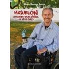 Miguelón, Apostando por vivir en igualdad