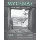 Mycenae: from myth to history