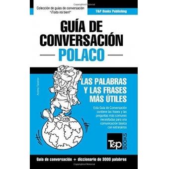 Guía de Conversación Español-Polaco y Vocabulario Temático de 3000 Palabras