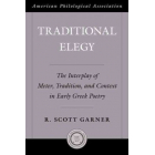 Traditional elegy: the interplay of metter, tradition and context in early greek poetry