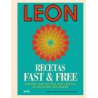 LEON. Recetas Fast & Free. Rápidas, sin gluten, sin lácteos ni azúcares refinados