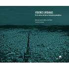 Visiones urbanas. De la cultura del plan al urbanismo paisajístico