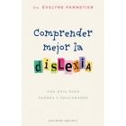 Comprender mejor la dislexia.Una guía para padres y educadores