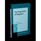 The Pragmatics of Negation: Negative meanings, uses and discursive functions (Pragmatics & Beyond New Series)
