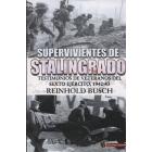 Supervivientes de Stalingrado. Testimonios de vetaranos del Sexto Ejército, 1942-43
