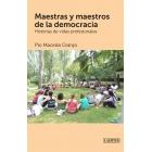 Maestras y maestros de la democracia. Historias de vidas profesionales