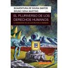 El pluriverso de los derechos humanos. La diversidad de las luchas por la dignidad