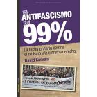 El antifascismo del 99%. La lucha unitaria contra el racismo y la extrema derecha