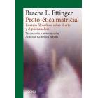 Proto-ética matricial: ensayos filosóficos sobre el arte y el psicoanálisis
