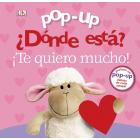 Pop-up. ¿Dónde está? ¡Te quiero mucho!