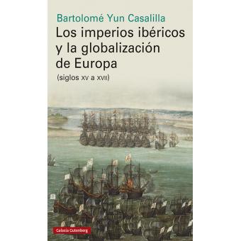 Los imperios ibéricos y la globalización de Europa. (Siglos XV a XVII)