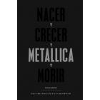 Nacer · Crecer · Metallica · Morir (Volumen I)