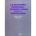 La Madurez personal : perspectivas desde la psicología