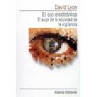 El ojo electrónico el auge de la sociedad de la vigilancia