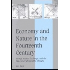 Economy and nature in the Fourteenth century (Money, market exchange, and the emergence of scientific thought)