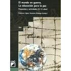 El mundo en guerra. La educación para la paz. Propuestas y actividades  ( 3-12 años )