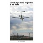 Catalunya serà logística o no serà