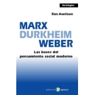 Marx Durkheim Weber. Las bases del pensamiento social moderno