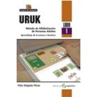 URUK. Método de Alfabetización de Personas Adultas. Aprendizaje de la Lectura y Escritura (Libro 1)