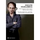 Discutir Houellebecq: cinco ensayos críticos entre Buenos Aires y París