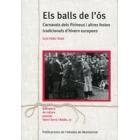Els balls de l'ós. Carnavals dels Pirineus i altres festes tradicionals d'hivern europees
