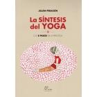 La Síntesis del Yoga. Los 8 pasos de la práctica