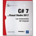 C#7 y Visual studio 2017. Los fundamentos del lenguaje