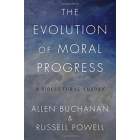 The evolution of moral progress: a biocultural theory