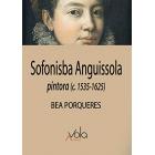 Sofonisba Anguissola. Pintora (c. 1535-1625)