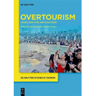 Overtourism: Issues, realities and solutions (De Gruyter Studies in Tourism)