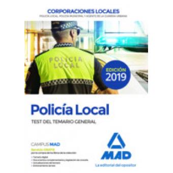 Policía Local. Test del Temario General (2019)
